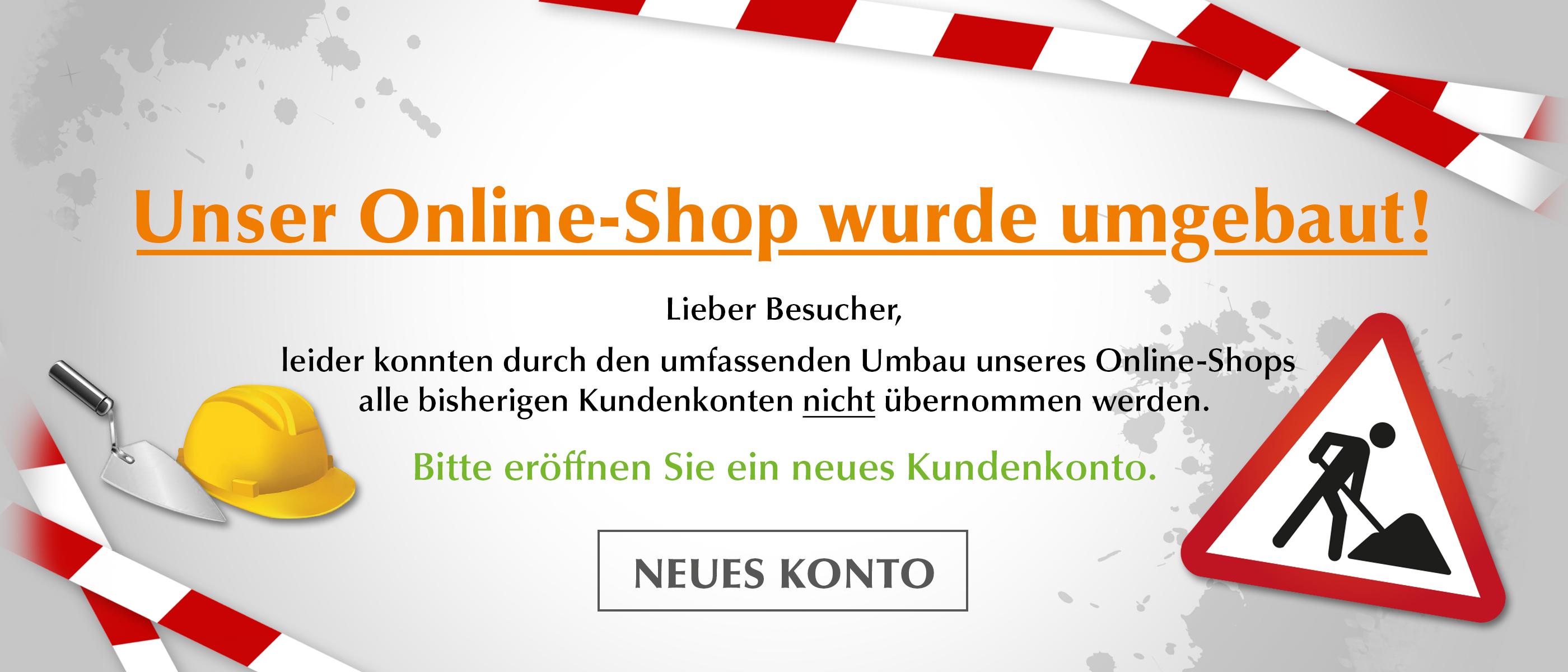Hinweis: Unser Online-Shop wurde umgebaut!